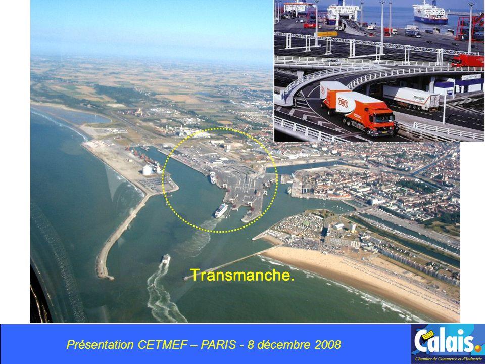 Présentation CETMEF – PARIS - 8 décembre 2008 Transmanche.