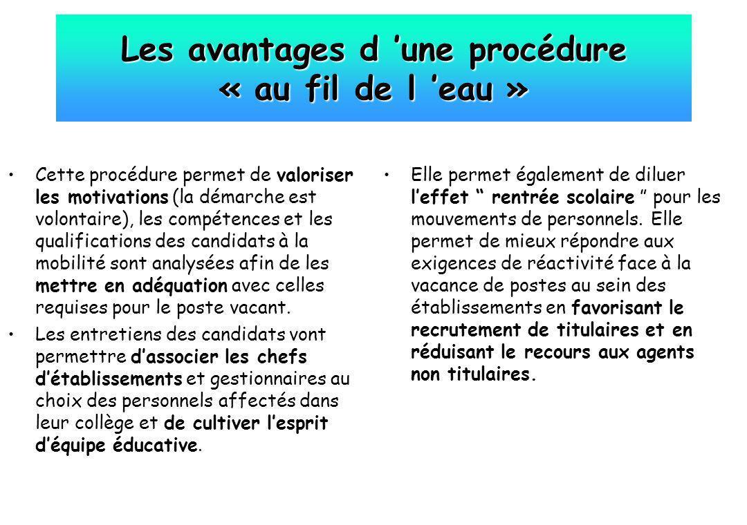 Les avantages d une procédure « au fil de l eau » Cette procédure permet de valoriser les motivations (la démarche est volontaire), les compétences et