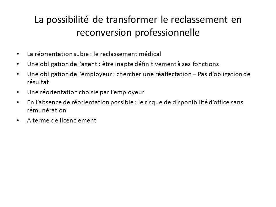 La possibilité de transformer le reclassement en reconversion professionnelle La réorientation subie : le reclassement médical Une obligation de lagen