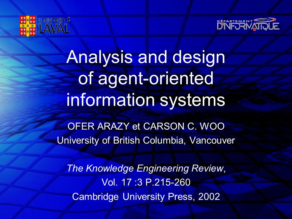 Analysis and design of agent-oriented information systems OFER ARAZY et CARSON C.