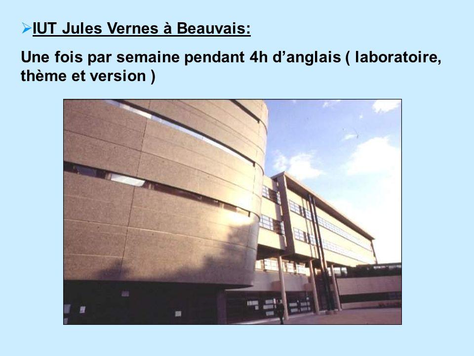 IUT Jules Vernes à Beauvais: Une fois par semaine pendant 4h danglais ( laboratoire, thème et version )