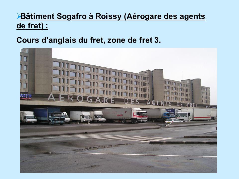 Bâtiment Sogafro à Roissy (Aérogare des agents de fret) : Cours danglais du fret, zone de fret 3.