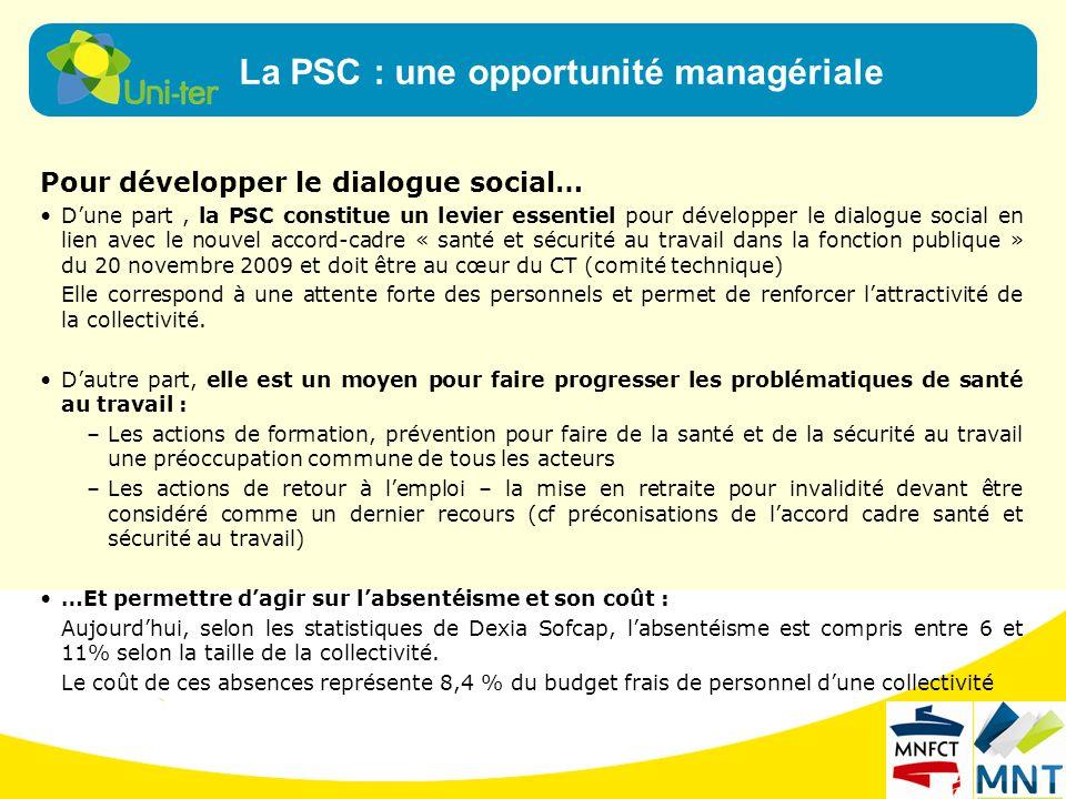 Pour développer le dialogue social… Dune part, la PSC constitue un levier essentiel pour développer le dialogue social en lien avec le nouvel accord-c