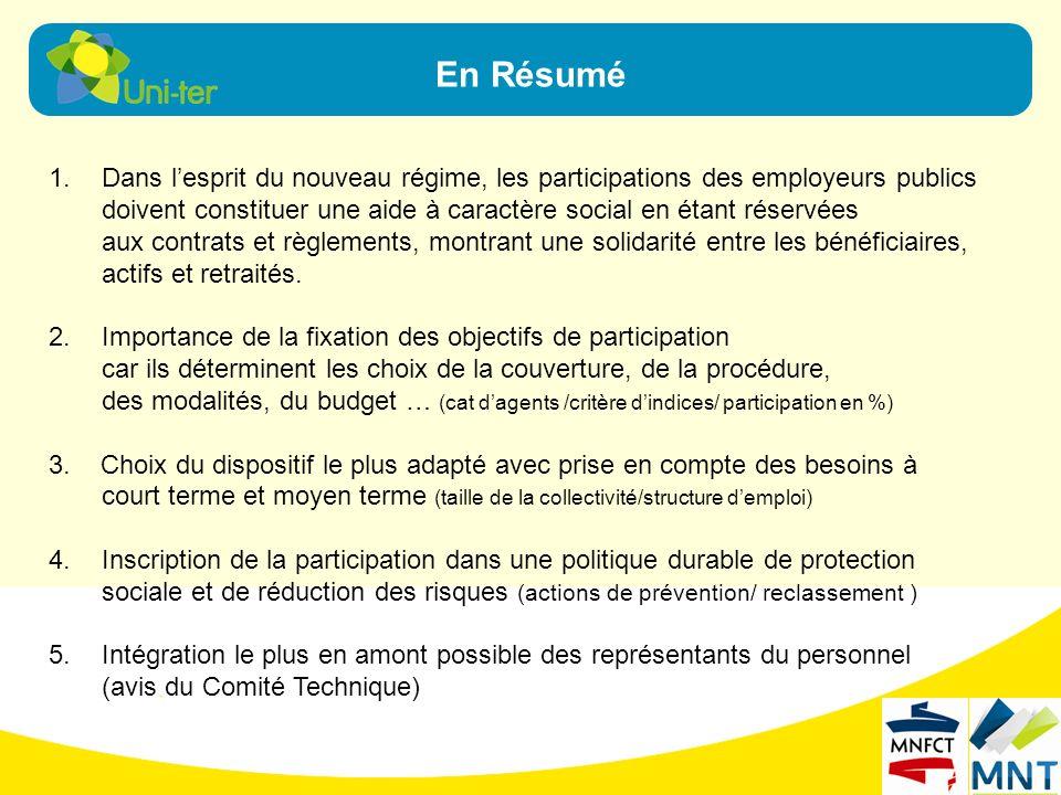 En Résumé 1.Dans lesprit du nouveau régime, les participations des employeurs publics doivent constituer une aide à caractère social en étant réservée