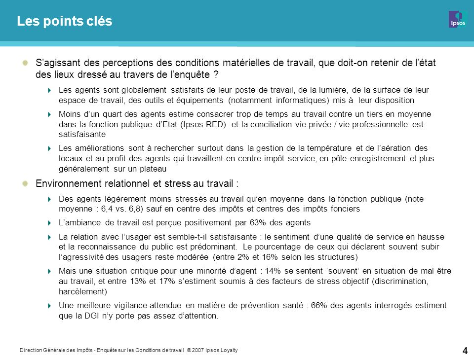 Direction Générale des Impôts - Enquête sur les Conditions de travail © 2007 Ipsos Loyalty 55 Près des trois quart des agents travaillent à temps complet.
