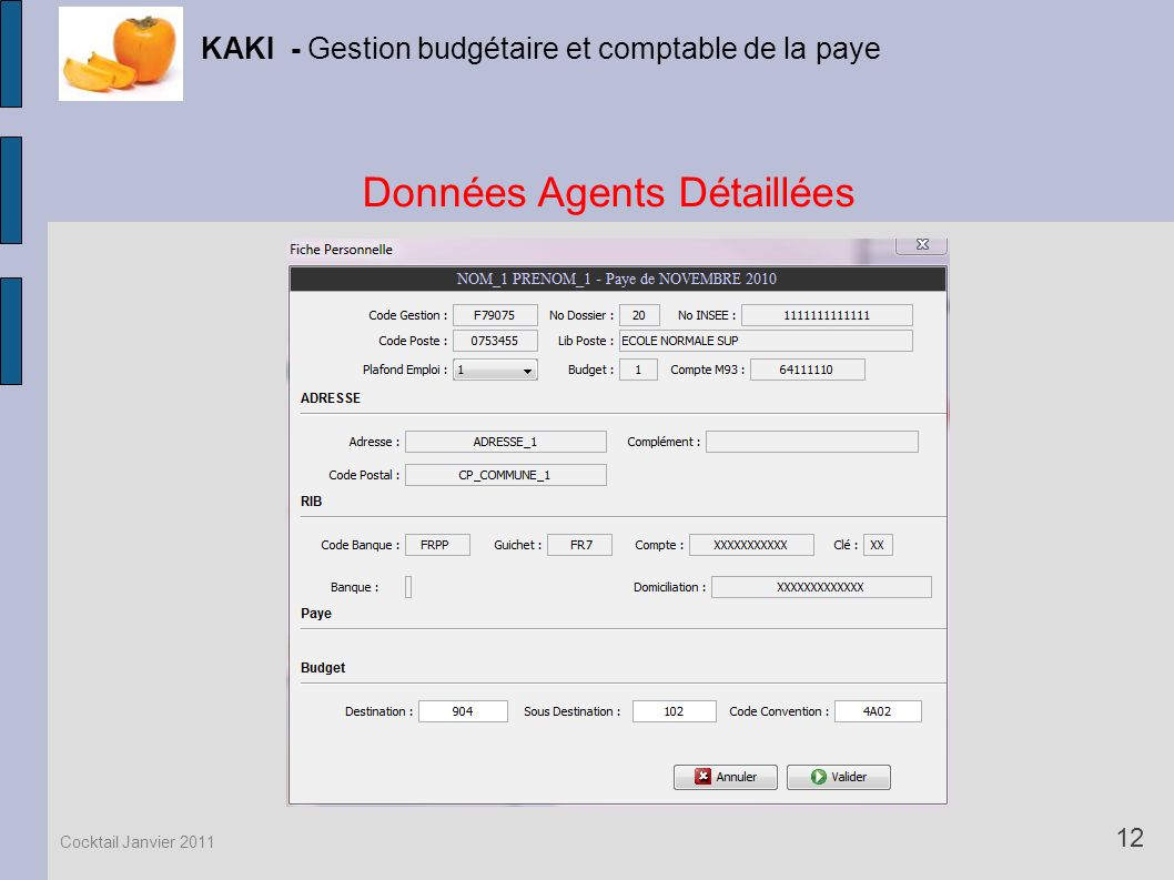 Données Agents Détaillées KAKI - Gestion budgétaire et comptable de la paye 12 Cocktail Janvier 2011