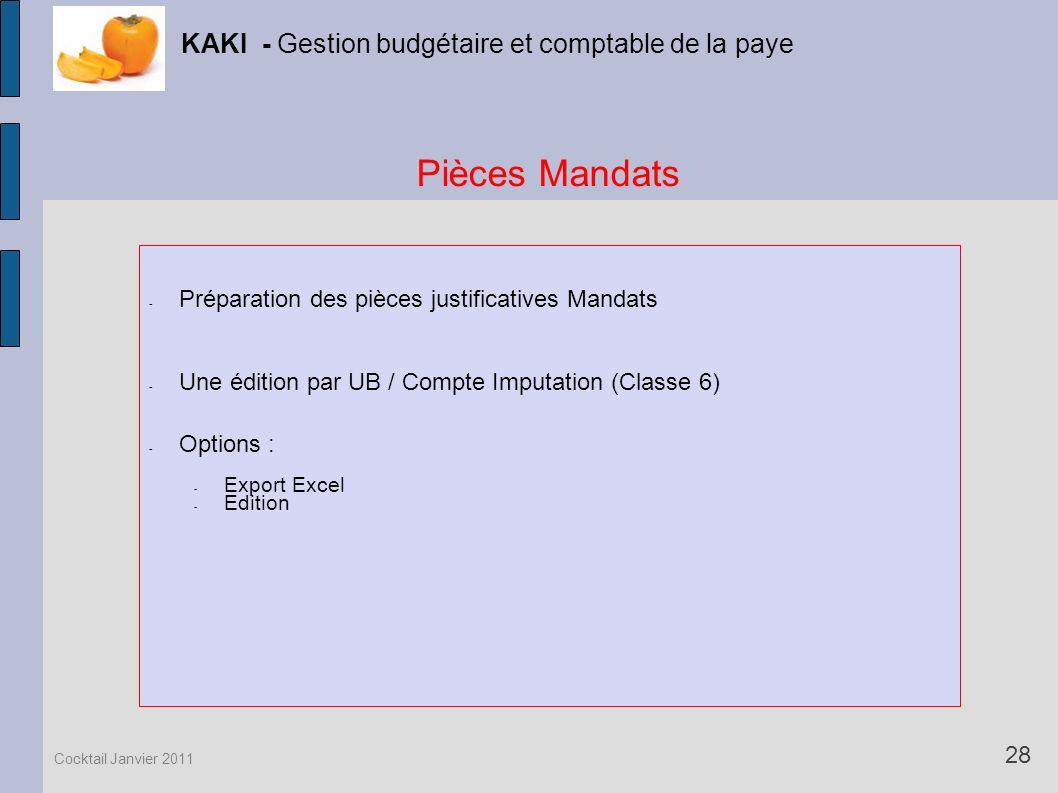 Pièces Mandats KAKI - Gestion budgétaire et comptable de la paye 28 Cocktail Janvier 2011 - Préparation des pièces justificatives Mandats - Une éditio