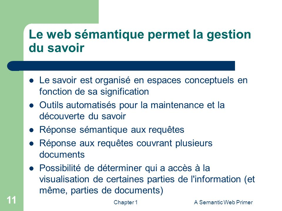 Chapter 1A Semantic Web Primer 11 Le web sémantique permet la gestion du savoir Le savoir est organisé en espaces conceptuels en fonction de sa signif