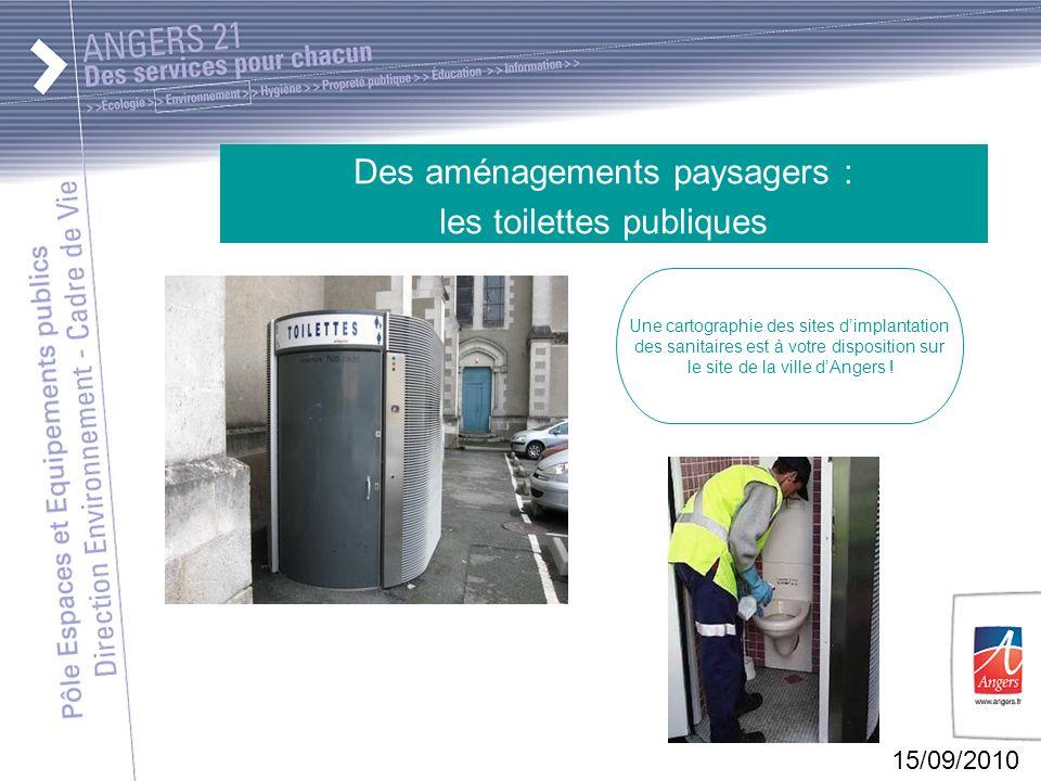 15/09/2010 Des aménagements paysagers : les toilettes publiques Une cartographie des sites dimplantation des sanitaires est à votre disposition sur le site de la ville dAngers !