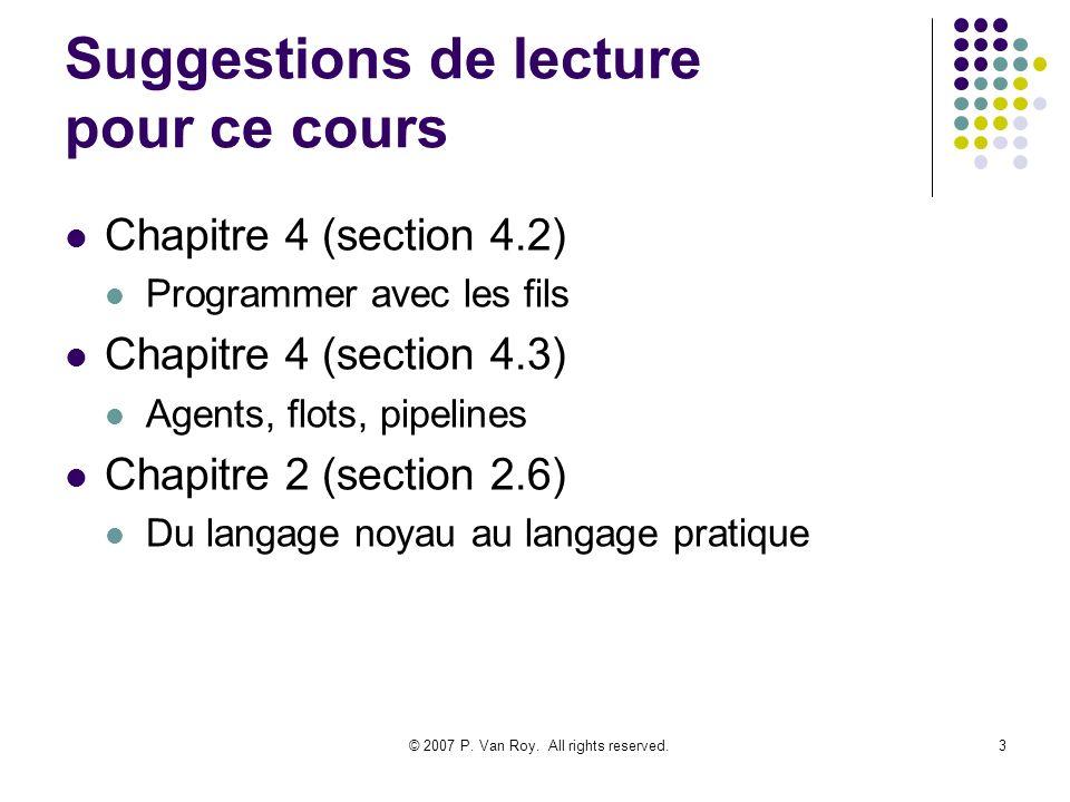 © 2007 P. Van Roy. All rights reserved. 24 Réflections sur les paradigmes de programmation