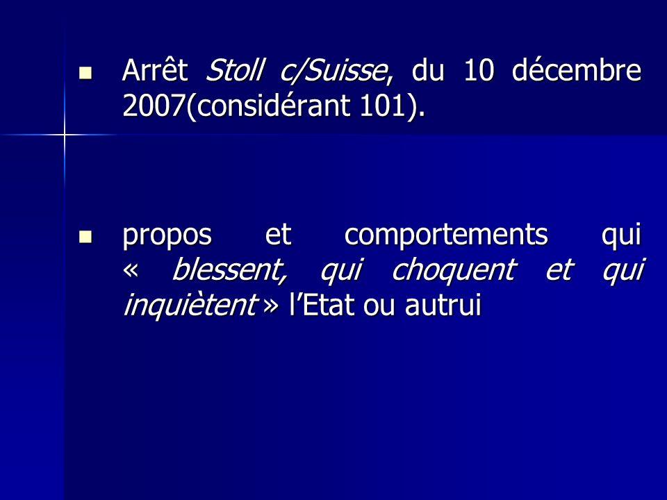 Arrêt Stoll c/Suisse, du 10 décembre 2007(considérant 101). Arrêt Stoll c/Suisse, du 10 décembre 2007(considérant 101). propos et comportements qui «