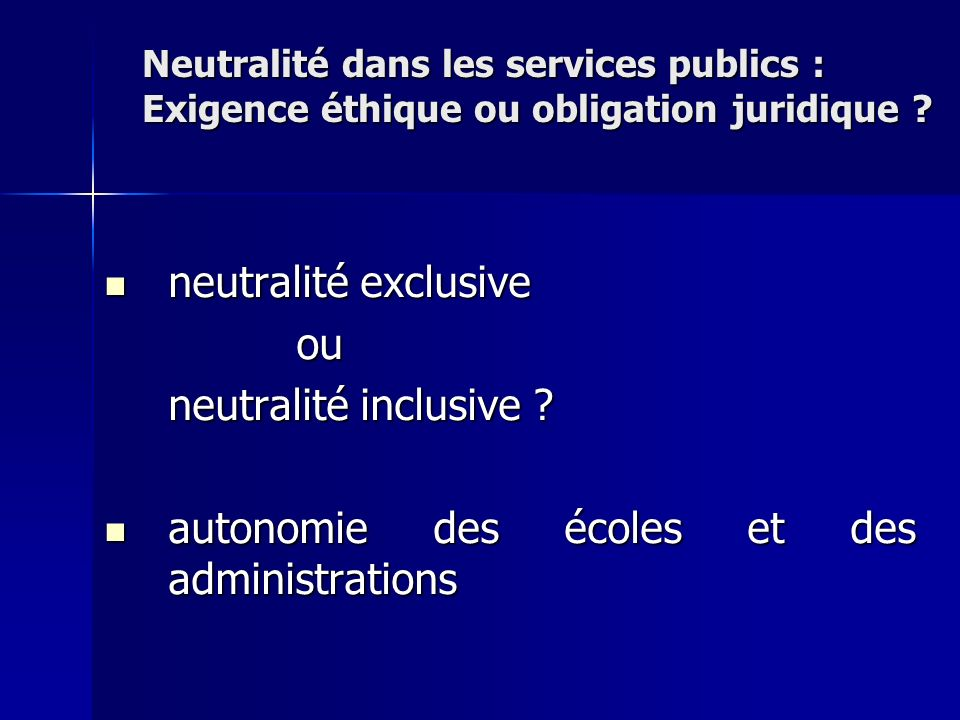 neutralité exclusive neutralité exclusiveou neutralité inclusive .
