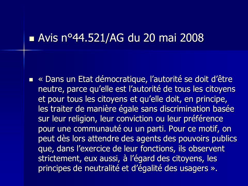 Avis n°44.521/AG du 20 mai 2008 Avis n°44.521/AG du 20 mai 2008 « Dans un Etat démocratique, lautorité se doit dêtre neutre, parce quelle est lautorit