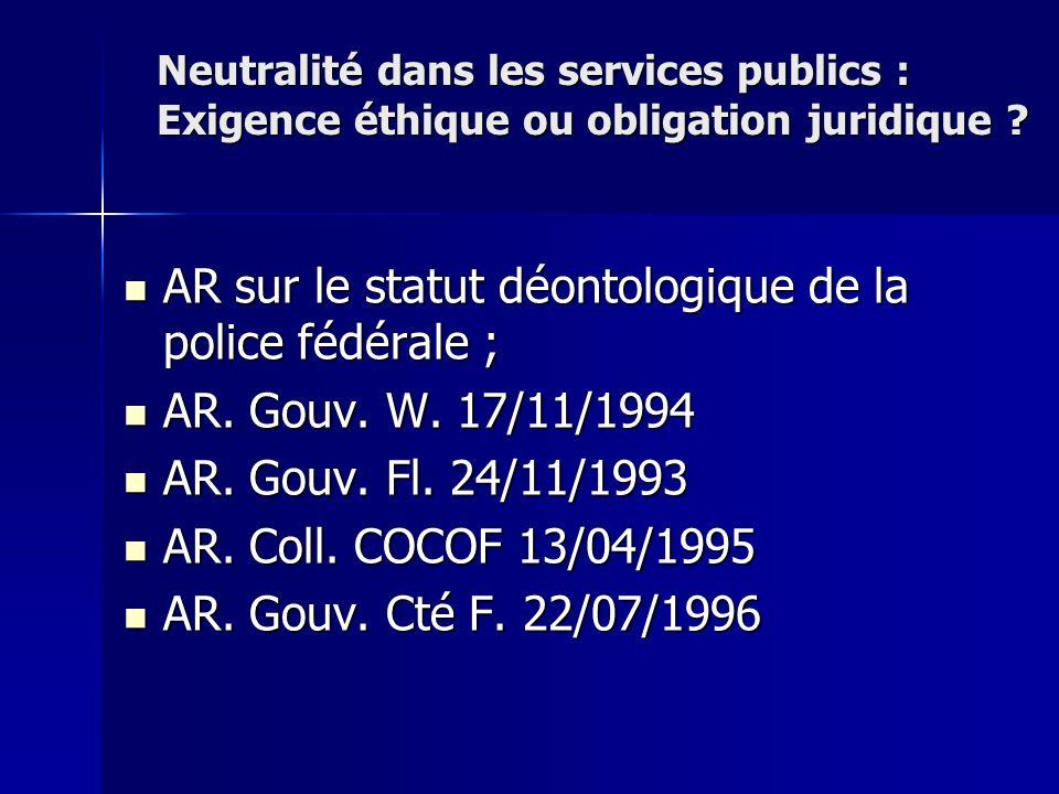 AR sur le statut déontologique de la police fédérale ; AR sur le statut déontologique de la police fédérale ; AR. Gouv. W. 17/11/1994 AR. Gouv. W. 17/