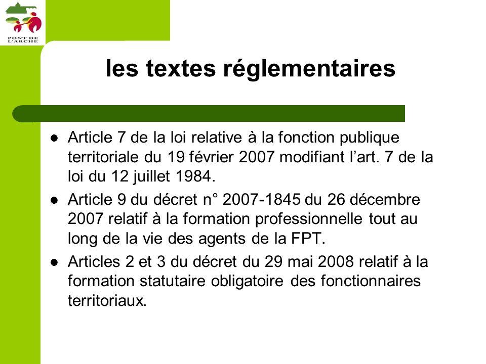 les textes réglementaires Article 7 de la loi relative à la fonction publique territoriale du 19 février 2007 modifiant lart.