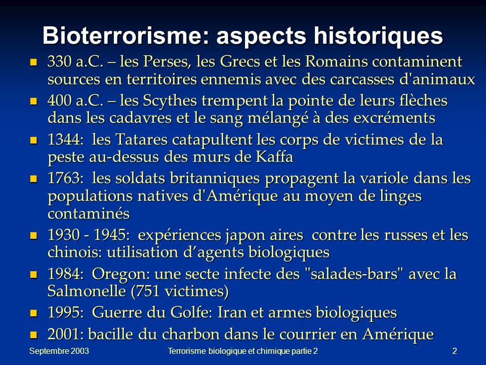 Septembre 2003 Terrorisme biologique et chimique partie 22 Bioterrorisme: aspects historiques 330 a.C. – les Perses, les Grecs et les Romains contamin