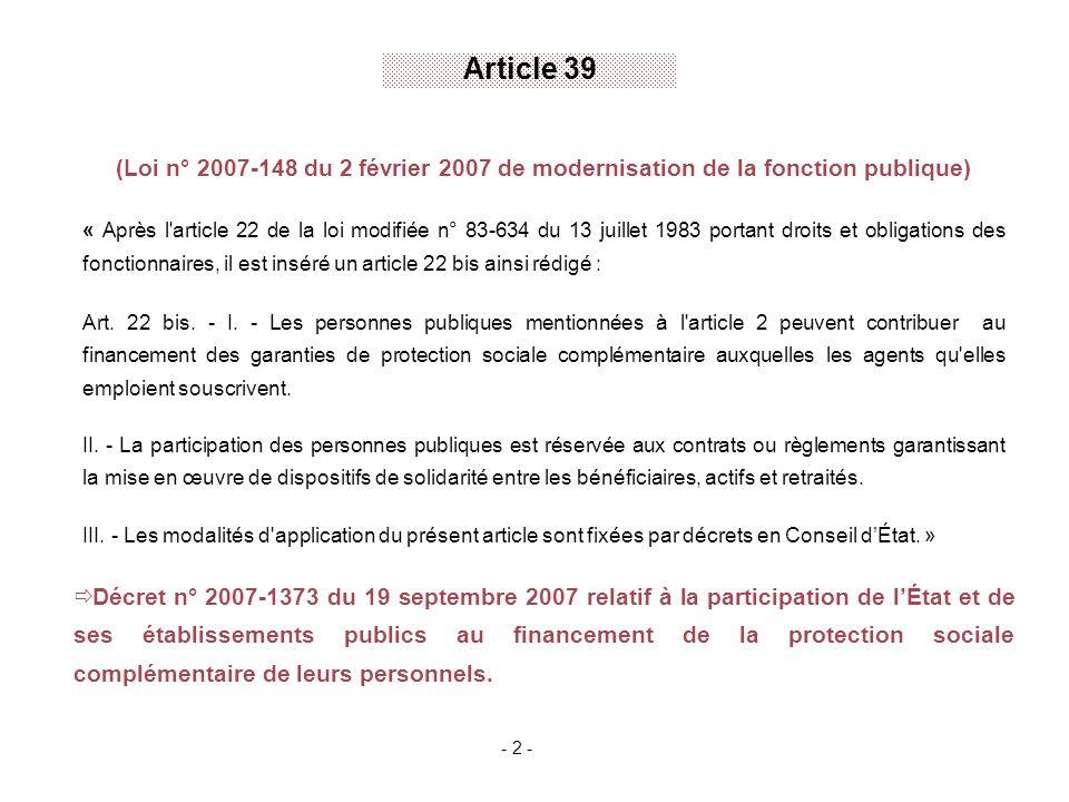 Les principaux points du dispositif laccès à laide est réservé aux seuls organismes proposant des contrats incluant des critères de solidarité définis dans leurs grandes lignes et précisés également par des arrêtés interministériels en cours de préparation, choix dun ou plusieurs organisme(s) assureur(s) - organisme(s) de référence une fois désigné(s) - par procédures mise en concurrence au sens de la jurisprudence «TELAUSTRIA » (CJCE 7 décembre 2000) devant respecter les principes de publicité, de non-discrimination, et de transparence, ladhésion des agents aux organismes de référence reste facultative, versement par lÉtat dune participation aux organismes référents auxquels adhérent les agents (au prorata du nombre dagents affiliés), le champ des risques couverts intègre le risque long (invalidité/décès), le niveau minimal des garanties devant être assuré par le ou les organisme(s) de référence, conclusion dune convention dune durée de 7 ans avec le ou les organisme(s) sélectionnés.