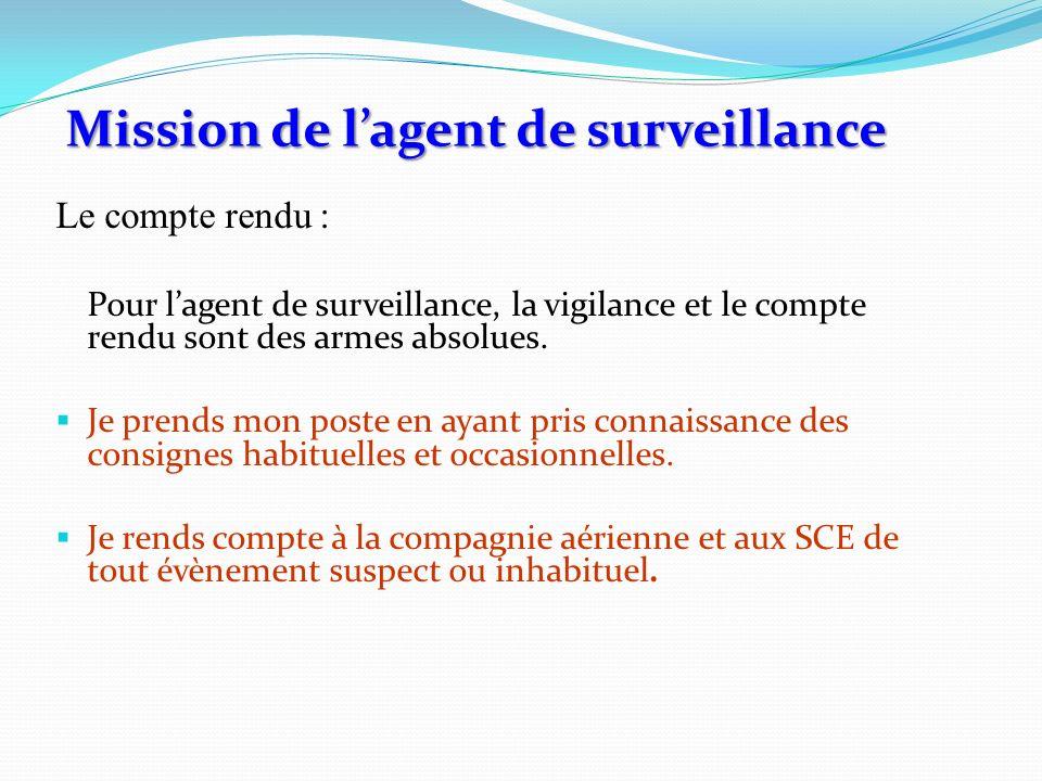 Le compte rendu : Pour lagent de surveillance, la vigilance et le compte rendu sont des armes absolues. Je prends mon poste en ayant pris connaissance
