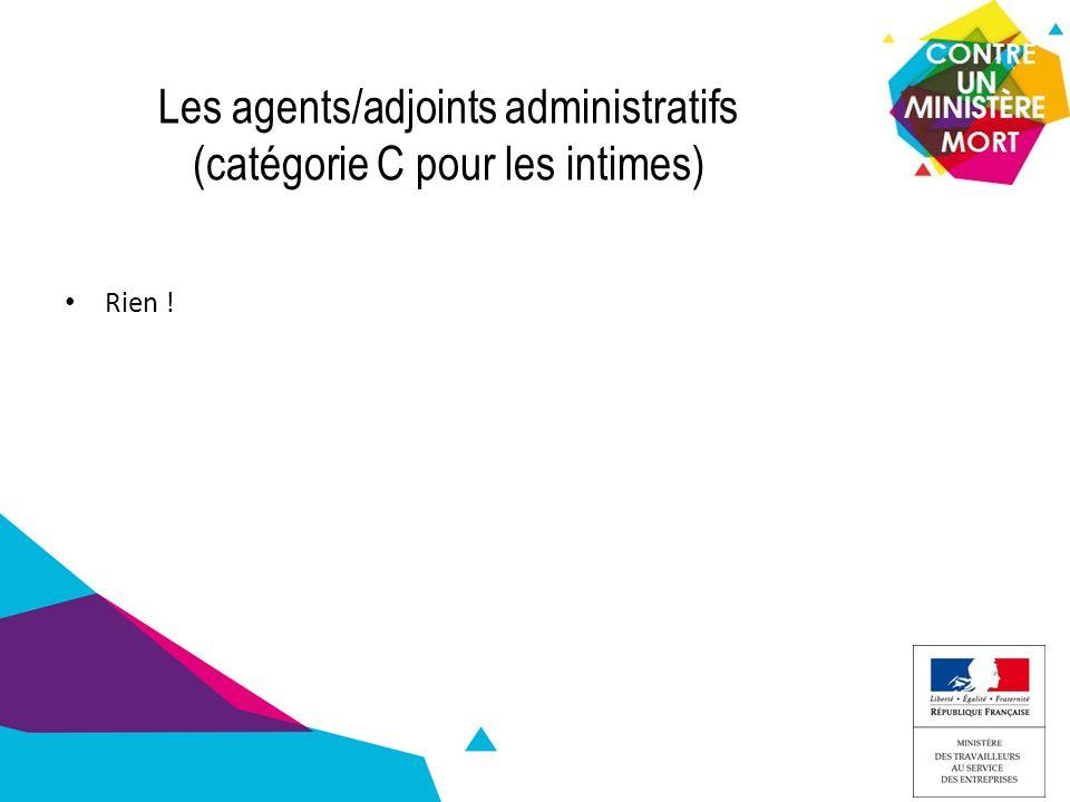 Les agents/adjoints administratifs (catégorie C pour les intimes) Rien !