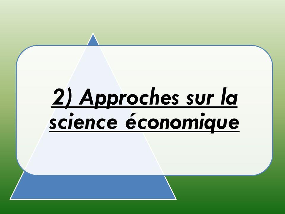 2) Approches sur la science économique