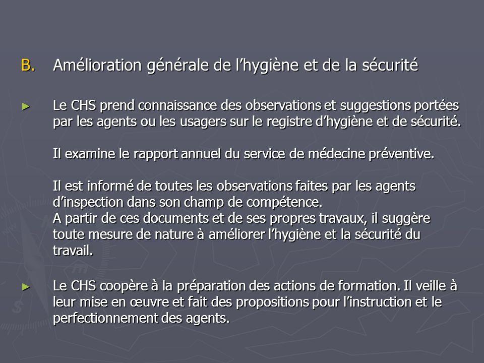C.Prévention des risques particuliers Le CHS procède à lanalyse des risques auxquels sont exposés les agents dans son champ de compétence.