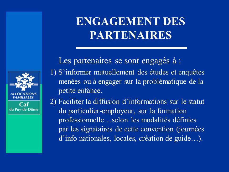 ENGAGEMENT DES PARTENAIRES Les partenaires se sont engagés à : 1) Sinformer mutuellement des études et enquêtes menées ou à engager sur la problématiq
