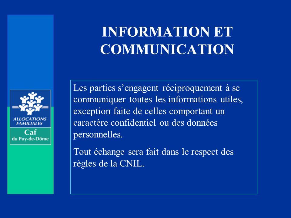 INFORMATION ET COMMUNICATION Les parties sengagent réciproquement à se communiquer toutes les informations utiles, exception faite de celles comportan