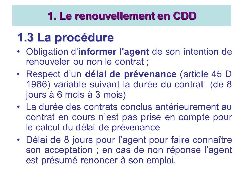 1.3 La procédure Obligation d'informer l'agent de son intention de renouveler ou non le contrat ; Respect dun délai de prévenance (article 45 D 1986)