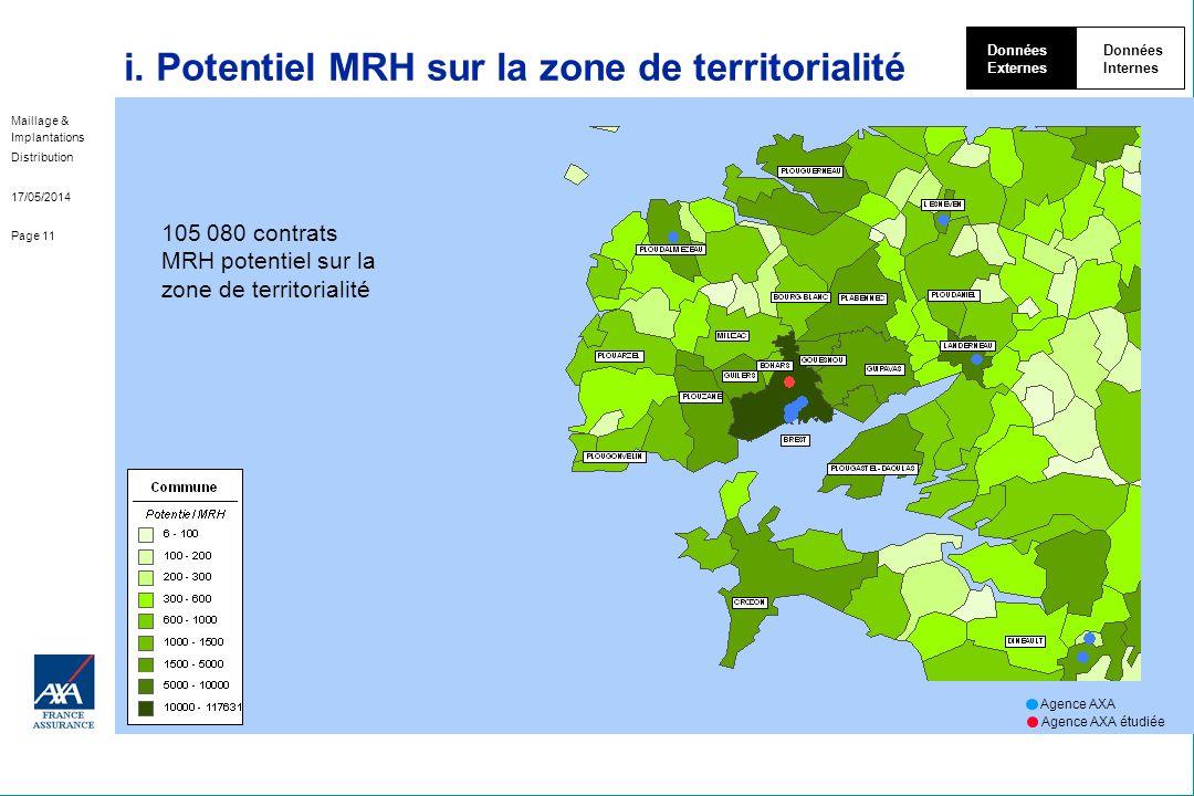 Maillage & Implantations Distribution 17/05/2014 Page 11 i. Potentiel MRH sur la zone de territorialité Données Externes Données Internes 105 080 cont