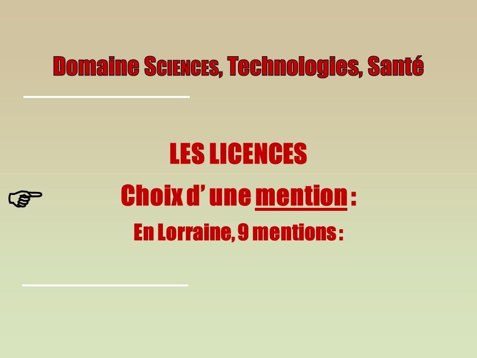 LES LICENCES Choix d une mention : En Lorraine, 9 mentions :