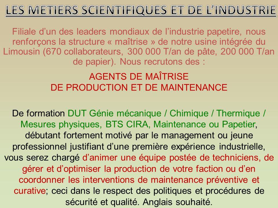 Filiale dun des leaders mondiaux de lindustrie papetire, nous renforçons la structure « maîtrise » de notre usine intégrée du Limousin (670 collaborateurs, 300 000 T/an de pâte, 200 000 T/an de papier).