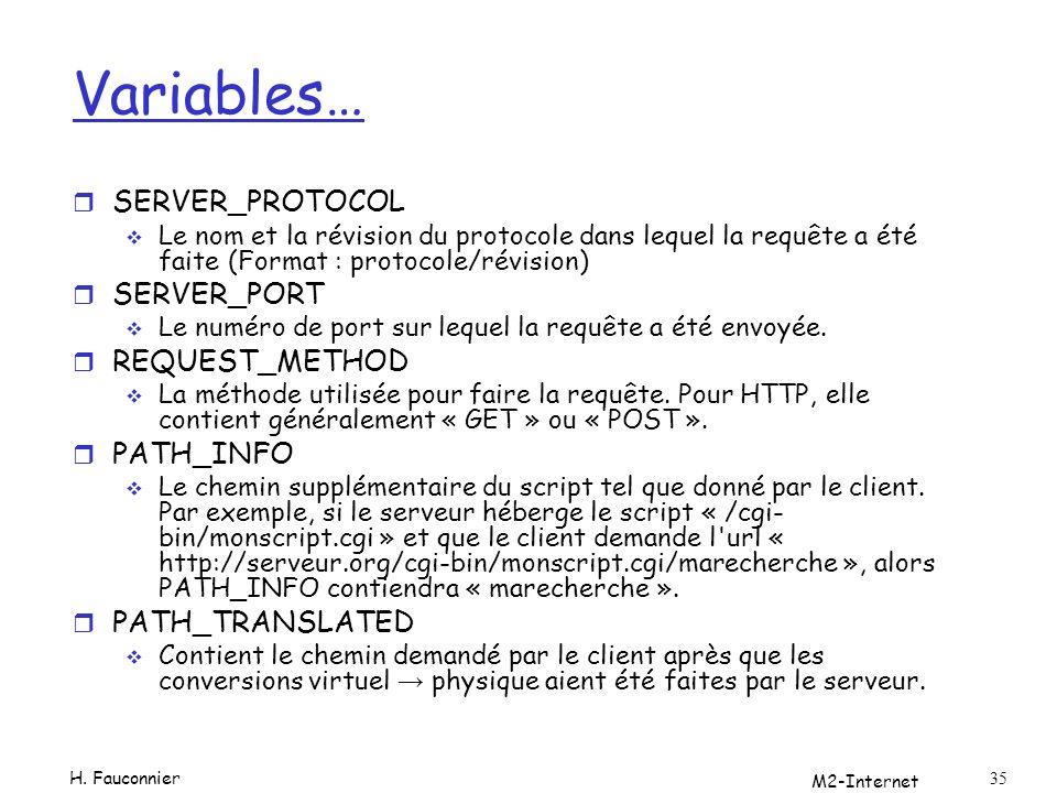 M2-Internet 35 Variables… r SERVER_PROTOCOL Le nom et la révision du protocole dans lequel la requête a été faite (Format : protocole/révision) r SERV