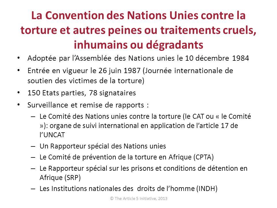 La Convention des Nations Unies contre la torture et autres peines ou traitements cruels, inhumains ou dégradants Adoptée par lAssemblée des Nations u