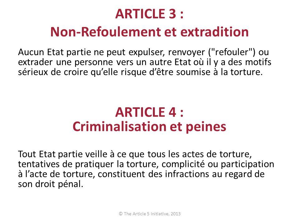 ARTICLE 3 : Non-Refoulement et extradition Aucun Etat partie ne peut expulser, renvoyer (