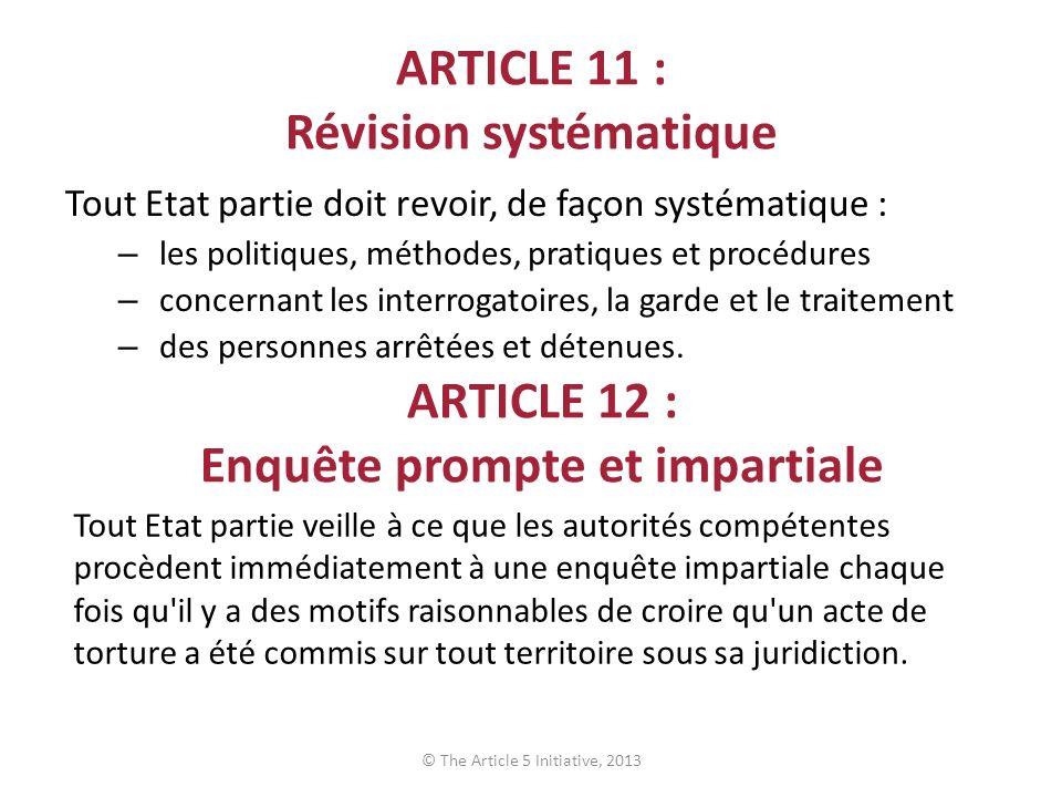 ARTICLE 11 : Révision systématique Tout Etat partie doit revoir, de façon systématique : – les politiques, méthodes, pratiques et procédures – concern