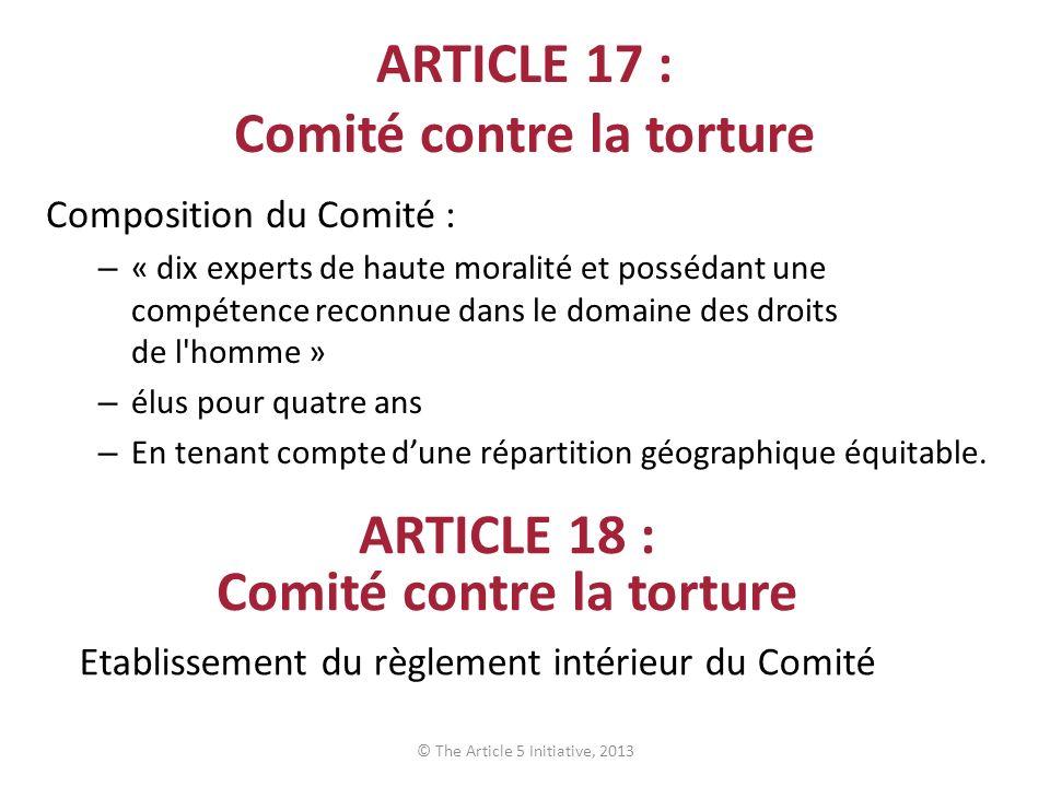 Composition du Comité : – « dix experts de haute moralité et possédant une compétence reconnue dans le domaine des droits de l'homme » – élus pour qua