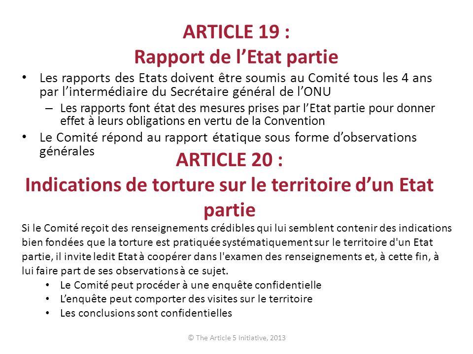 ARTICLE 19 : Rapport de lEtat partie Les rapports des Etats doivent être soumis au Comité tous les 4 ans par lintermédiaire du Secrétaire général de l