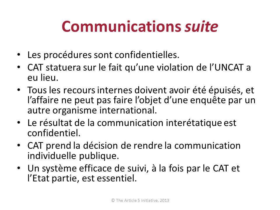 Communications suite Les procédures sont confidentielles. CAT statuera sur le fait quune violation de lUNCAT a eu lieu. Tous les recours internes doiv