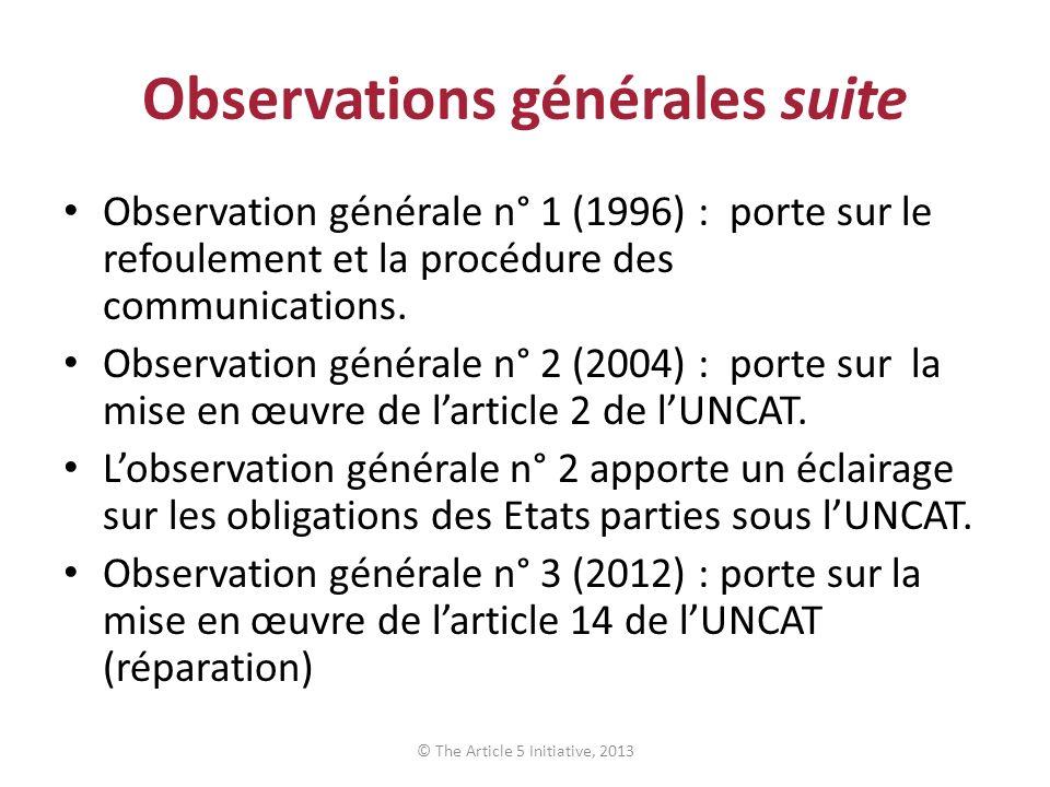Observations générales suite Observation générale n° 1 (1996) : porte sur le refoulement et la procédure des communications. Observation générale n° 2
