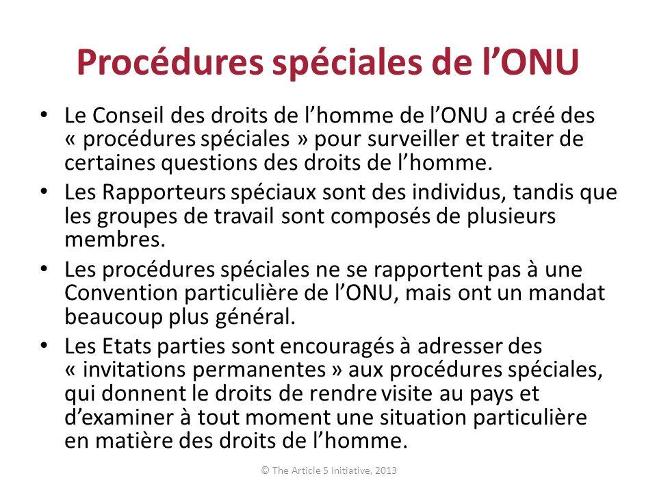 Procédures spéciales de lONU Le Conseil des droits de lhomme de lONU a créé des « procédures spéciales » pour surveiller et traiter de certaines quest