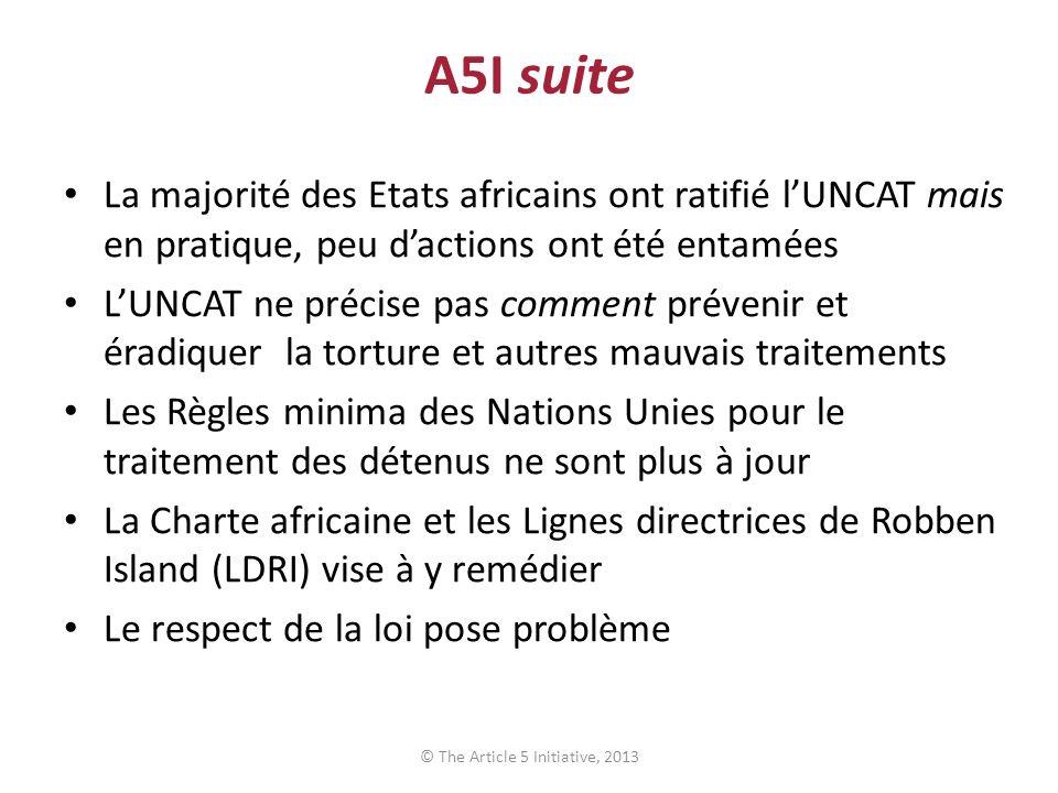A5I suite La majorité des Etats africains ont ratifié lUNCAT mais en pratique, peu dactions ont été entamées LUNCAT ne précise pas comment prévenir et