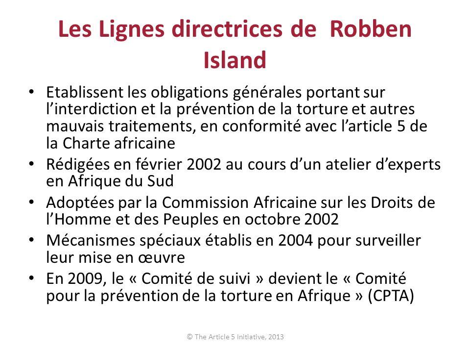 Les Lignes directrices de Robben Island Etablissent les obligations générales portant sur linterdiction et la prévention de la torture et autres mauva
