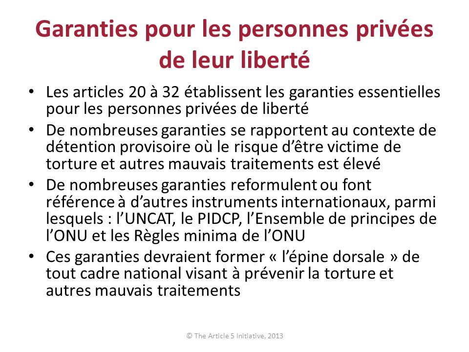 Garanties pour les personnes privées de leur liberté Les articles 20 à 32 établissent les garanties essentielles pour les personnes privées de liberté