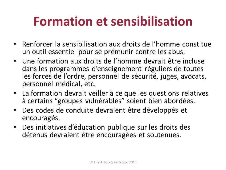 Formation et sensibilisation Renforcer la sensibilisation aux droits de lhomme constitue un outil essentiel pour se prémunir contre les abus. Une form