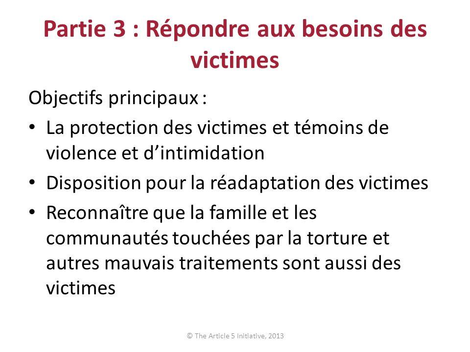 Partie 3 : Répondre aux besoins des victimes Objectifs principaux : La protection des victimes et témoins de violence et dintimidation Disposition pou