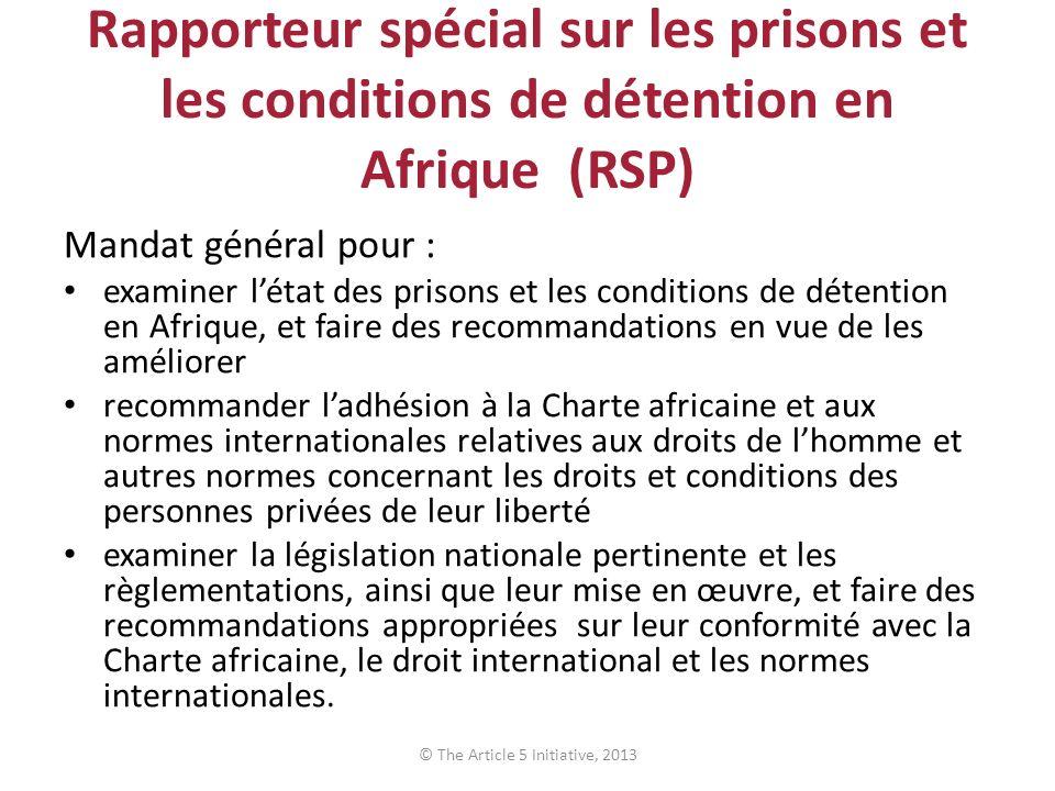 Rapporteur spécial sur les prisons et les conditions de détention en Afrique (RSP) Mandat général pour : examiner létat des prisons et les conditions
