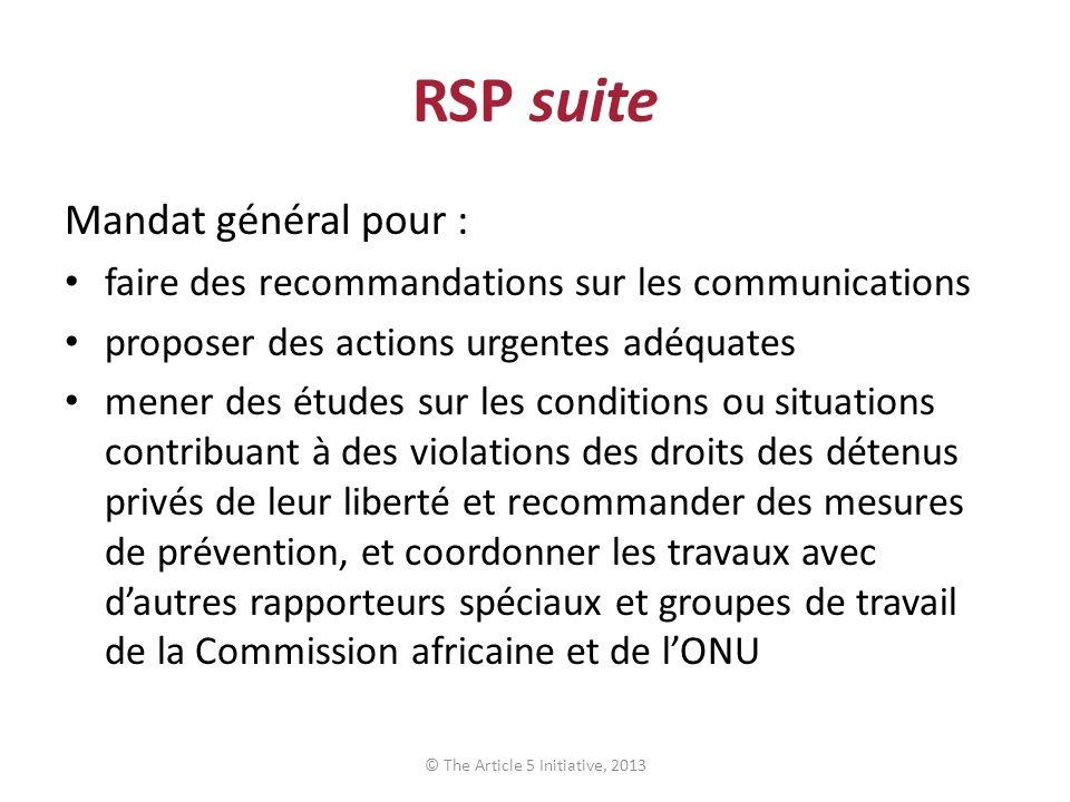RSP suite Mandat général pour : faire des recommandations sur les communications proposer des actions urgentes adéquates mener des études sur les cond