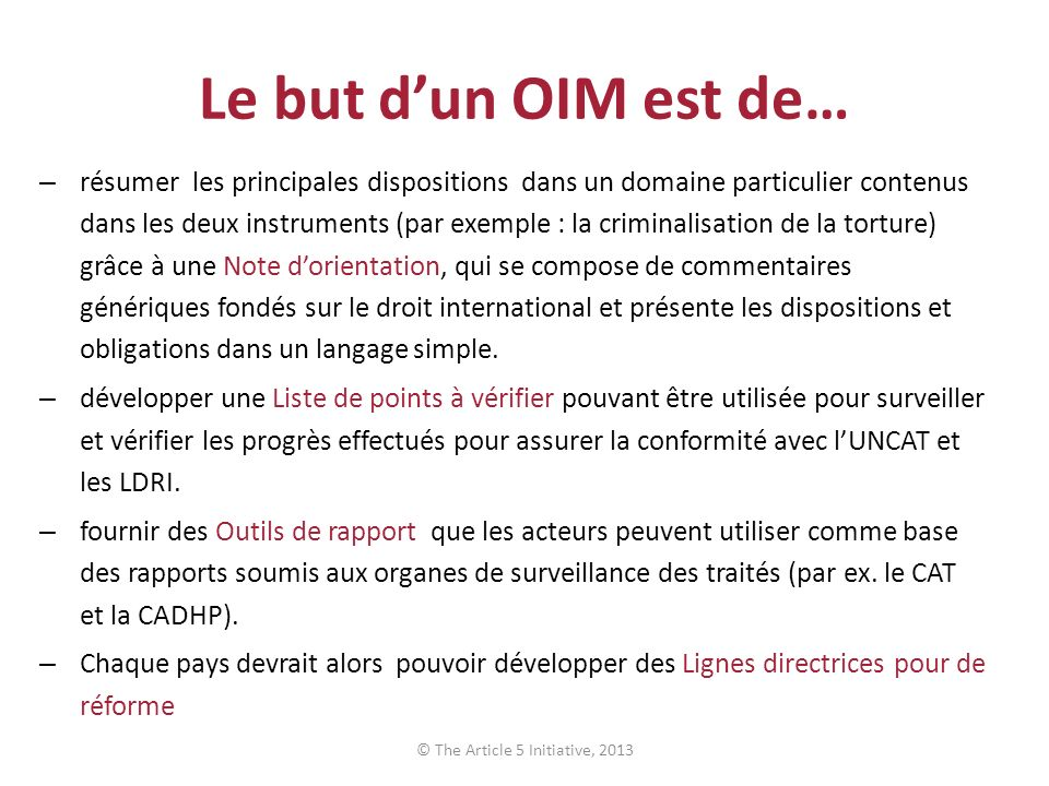 Le but dun OIM est de… – résumer les principales dispositions dans un domaine particulier contenus dans les deux instruments (par exemple : la crimina