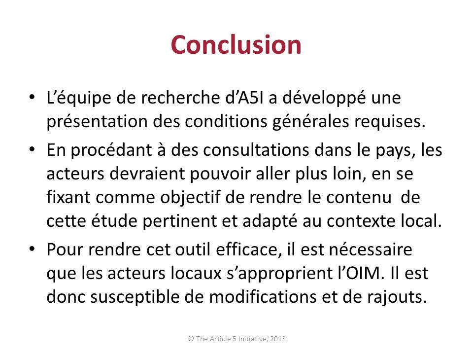 Conclusion Léquipe de recherche dA5I a développé une présentation des conditions générales requises. En procédant à des consultations dans le pays, le