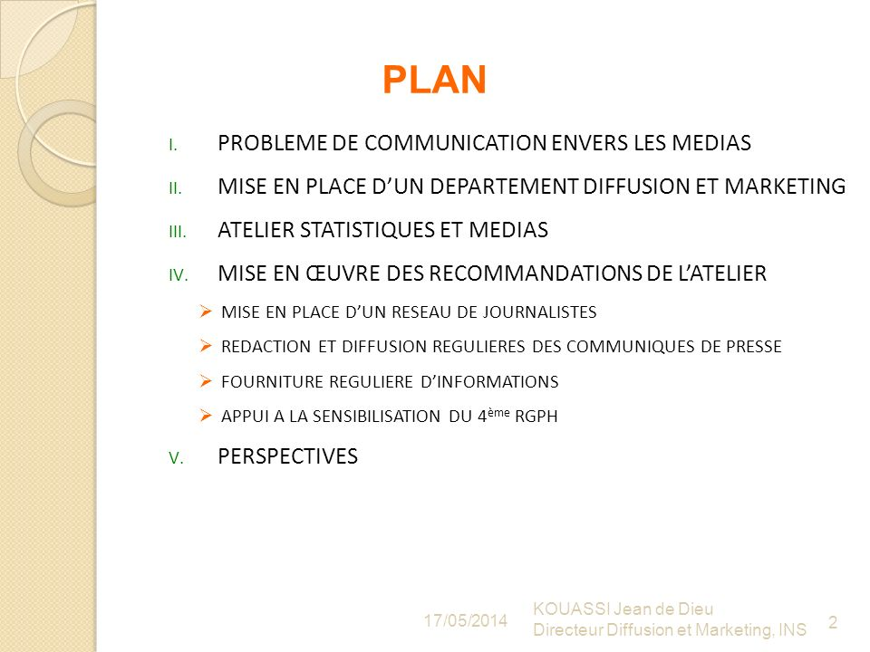 I. PROBLEME DE COMMUNICATION ENVERS LES MEDIAS II.